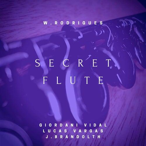 Secret Flute de W. Rodrigues, Giordani Vidal, Lucas Vargas