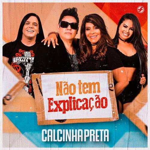Não Tem Explicação by Calcinha Preta