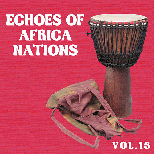 Echoes of Afrikan Nations vol.15 by Various Artists