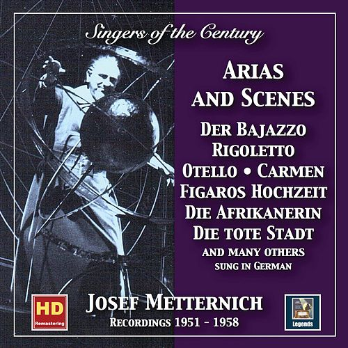 Singers of the Century: Josef Metternich - Arias & Scenes Recital (2019 Remaster) by Josef Metternich