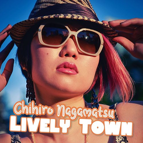 Lively Town by Chihiro Nagamatsu