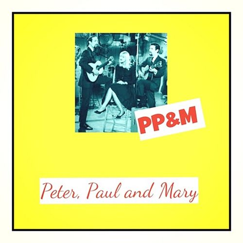 Pp&M de Peter, Paul and Mary