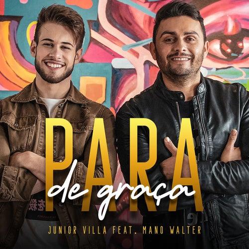 Para de Graça by Junior Villa