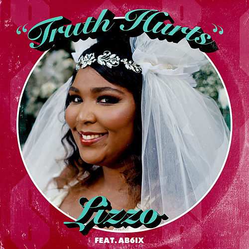 Truth Hurts (feat. AB6IX) by Lizzo