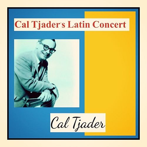Cal Tjader's Latin Concert by Cal Tjader