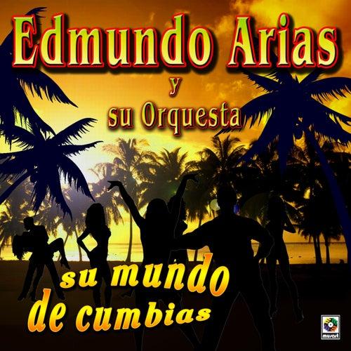 Su Mundo De Cumbias by Edmundo Arias Y Su Orquesta