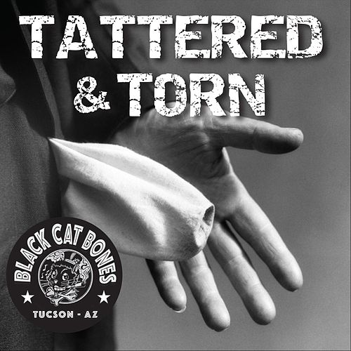 Tattered and Torn by Black Cat Bones
