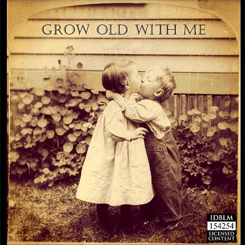 Grow Old with Me by Ramy