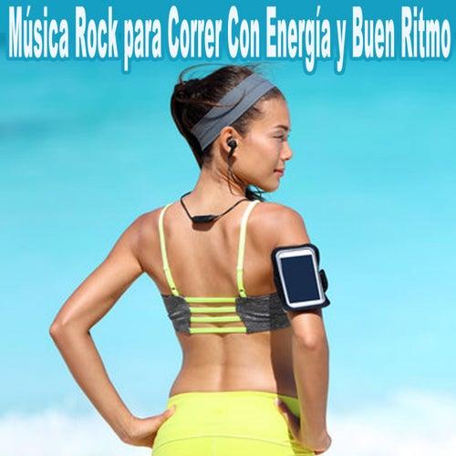 Música Rock para Correr Con Energía y Buen Ritmo (Musica Rock para Correr Con Motivación. Música para Cardio Rapida para Training Hiit!) de Various Artists