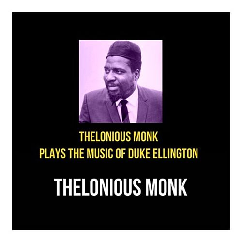 Thelonious Monk Plays the Music of Duke Ellington de Thelonious Monk