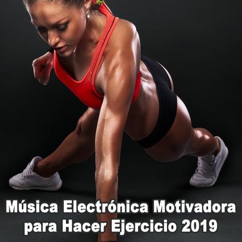 Música Electrónica Motivadora para Hacer Ejercicio 2019 (Fitness Motivación Mujeres) de Various Artists