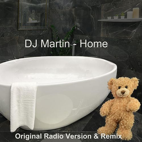 Home (Original Radio Version & Remix) by DJ Martin