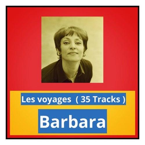 Les voyages (35 Tracks) de Barbara