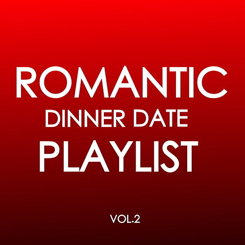 Romantic Dinner Date Playlist Vol.2 by Various Artists