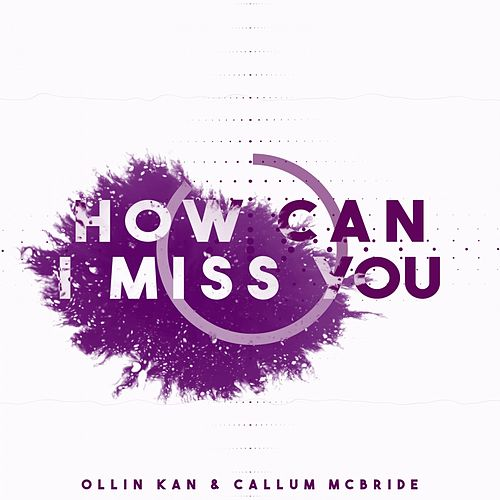 How Can I Miss You de Ollin Kan
