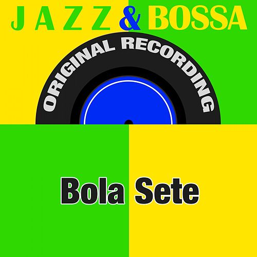 Jazz & Bossa (Original Recording) di Bola Sete