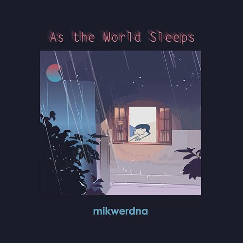 As the World Sleeps de Mikwerdna