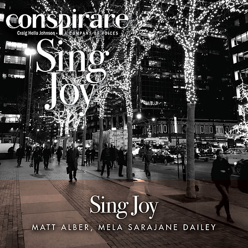 Sing Joy by Conspirare