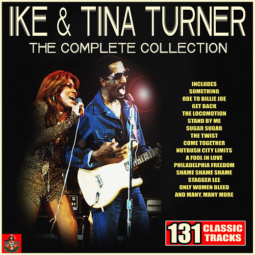 Ike & Tina Turner - The Complete Collection von Ike and Tina Turner