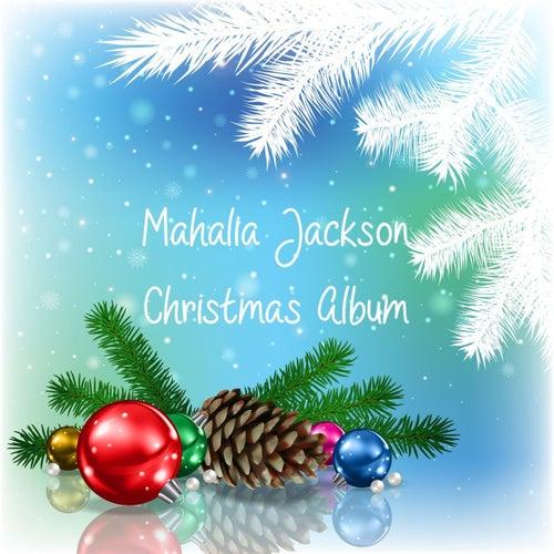 Mahalia Jackson: Christmas Album by Mahalia Jackson