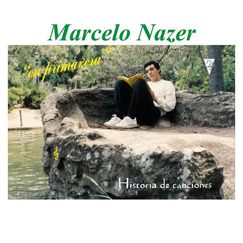 Historia de Canciones en Primavera de Marcelo Nazer