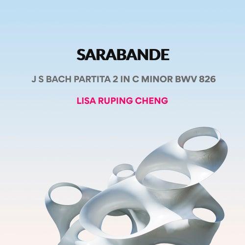Bach: Sarabande Partita 2 in C Minor, Bwv 826 von Lisa Ruping Cheng