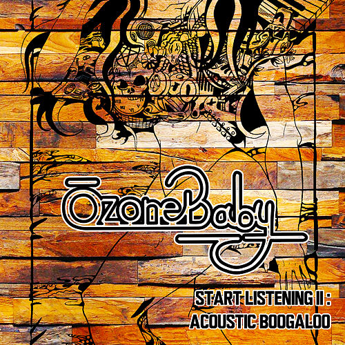 Start Listening II: Acoustic Boogaloo by Ozone Baby
