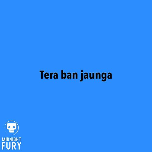 Tera Ban Jaunga (Remix) de Midnight Fury