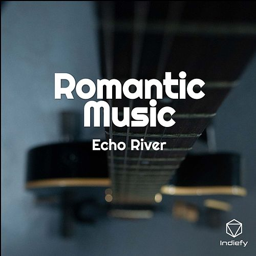 Romantic Music von Echo River