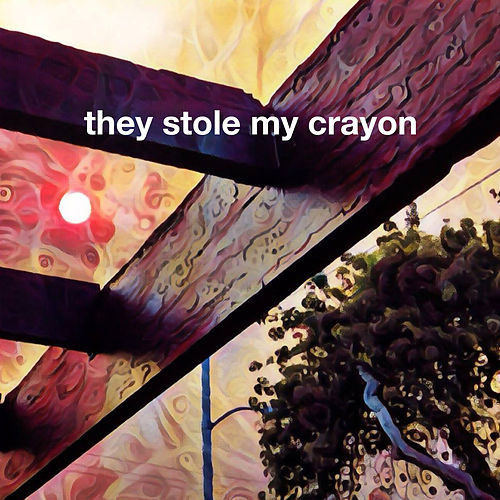 They Stole My Crayon by They Stole My Crayon