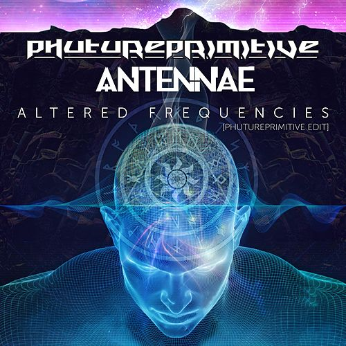 Altered Frequencies (Phutureprimitive Edit) de Phutureprimitive