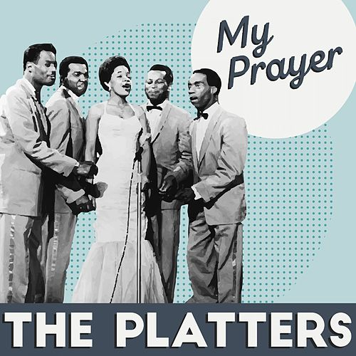 The Platters My Prayer de The Platters