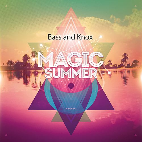 Magic Summer von Bass and Knox