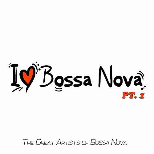 I Love Bossa Nova, Vol. 1 de Various Artists