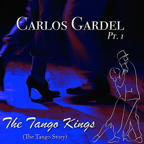 The Tango Kings, Pt. 1 von Carlos Gardel