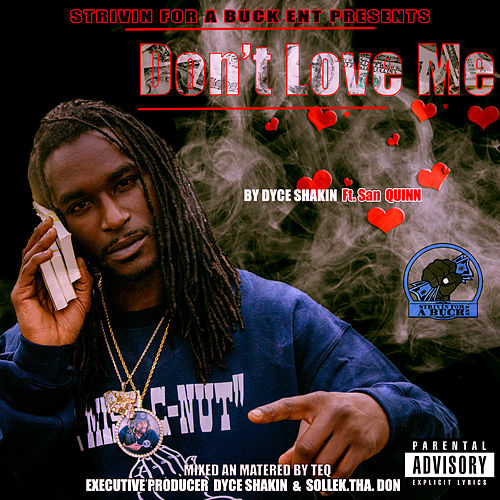Don't Love Me by Dyce Shakin