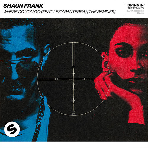 Where Do You Go (feat. Lexy Panterra) (The Remixes) by Shaun Frank