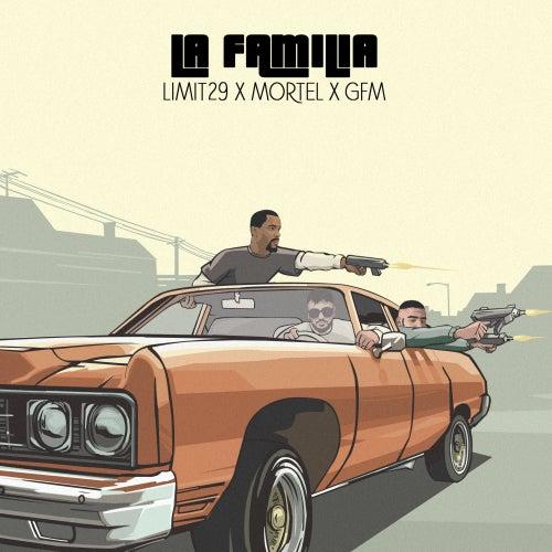 La Familia (feat. Mortel & GFM) by Limit 29