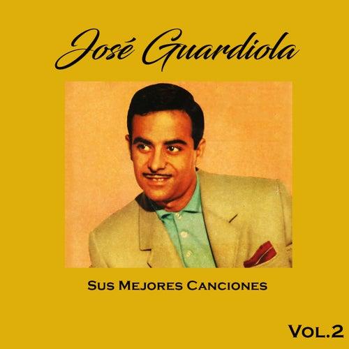 José Guardiola - Sus Mejores Canciones, Vol. 2 de Jose Guardiola