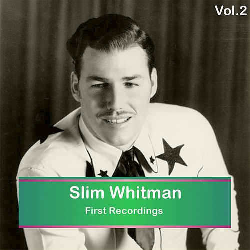 Slim Whitman - First Recordings, Vol. 2 by Slim Whitman