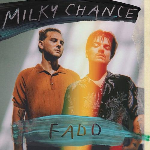 Fado by Milky Chance
