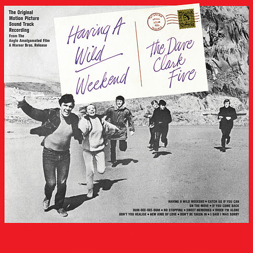 Having a Wild Weekend (Original Motion Picture Soundtrack) (2019 - Remaster) de The Dave Clark Five