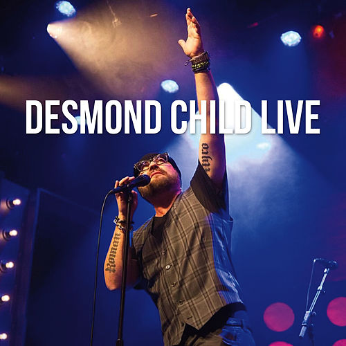 Livin' On A Prayer (Live) van Desmond Child