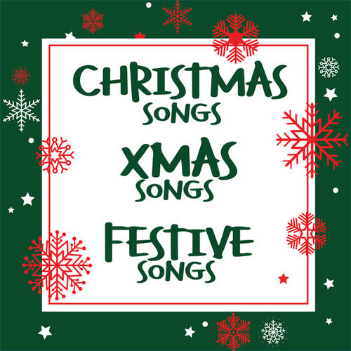 Christmas Songs Xmas Songs Festive Songs by Various Artists