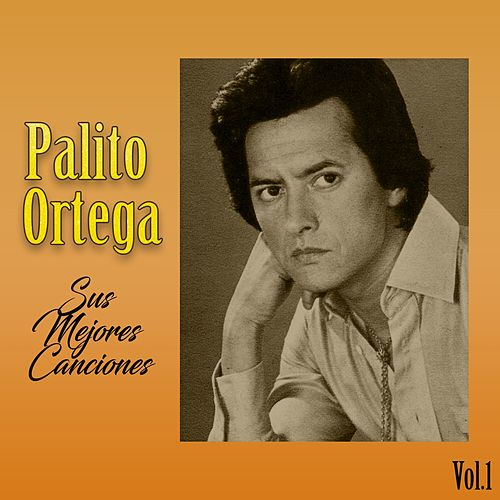 Palito Ortega - Sus Mejores Canciones, Vol. 1 de Palito Ortega