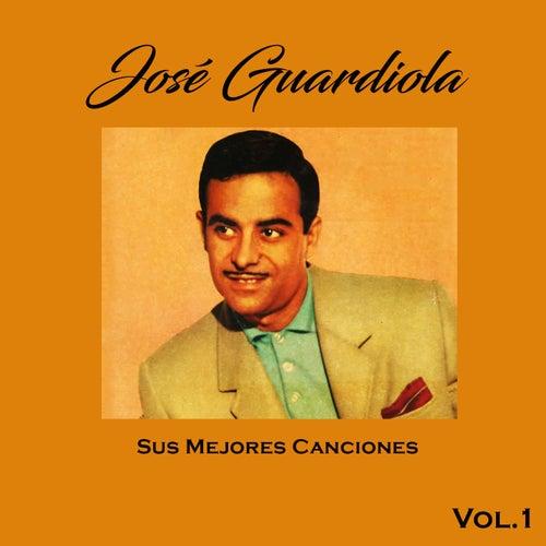 José Guardiola - Sus Mejores Canciones, Vol. 1 de Jose Guardiola
