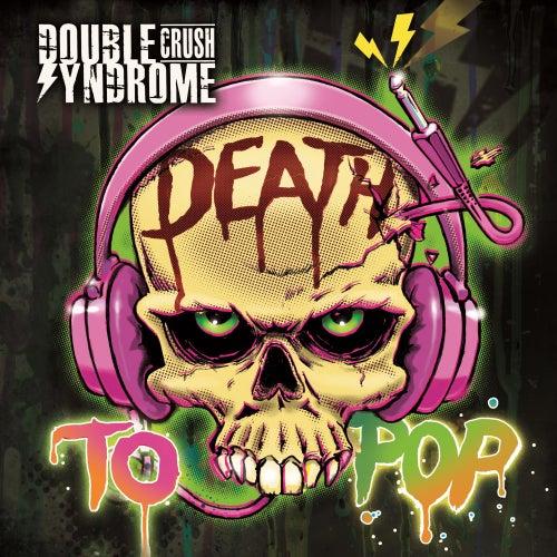 Death to Pop von Double Crush Syndrome