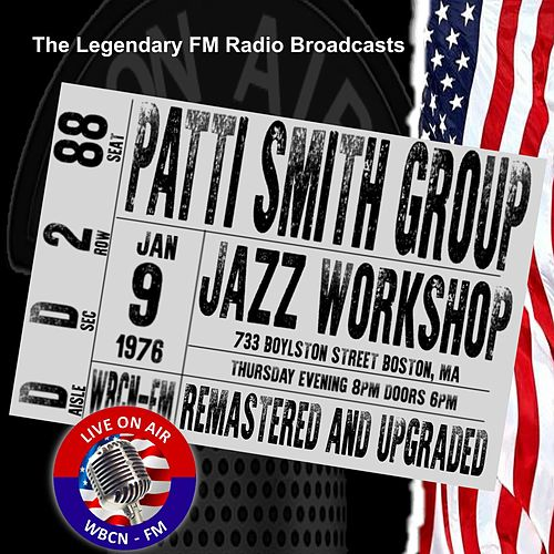 Legendary FM Broadcasts - Jazz Workshop, Boston MA  9 January 1976 by Patti Smith
