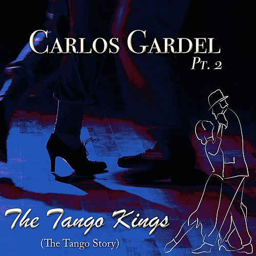 The Tango Kings, Pt. 2 von Carlos Gardel