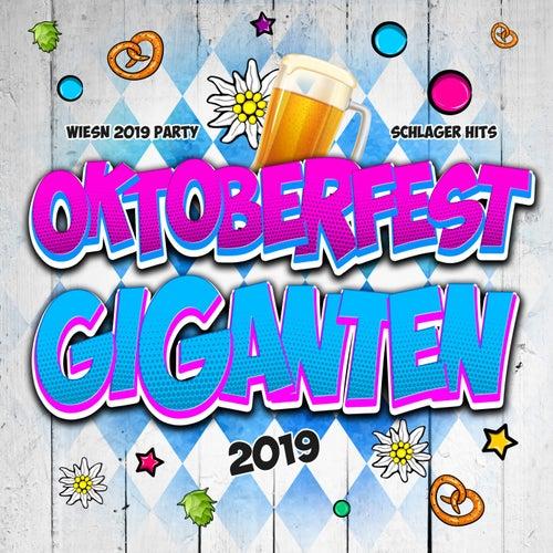 Oktoberfest Giganten 2019 - Wiesn 2019 Party Schlager Hits (Oktoberfest 2019 Hits für deine After Wiesn Party - Cordula Grün feiert im Bierzelt die Oktoberfest Hit Musik) von Various Artists